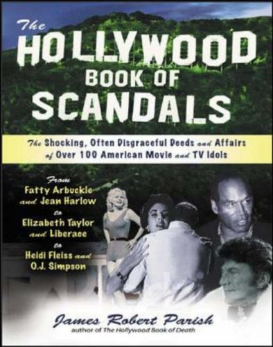 9780071421898: The Hollywood Book of Scandals : The Shocking, Often Disgraceful Deeds and Affairs of Over 100 American Movie and TV Idols