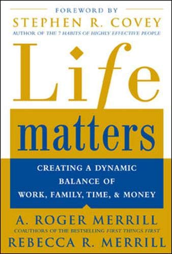 Life Matters : Creating a Dynamic Balance: A. Roger Merrill,