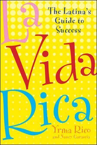 9780071422185: La Vida Rica: The Latina's Guide to Success