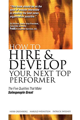 9780071422192: How to Hire and Develop Your Next Top Performer: The Five Qualities That Make Salespeople Great