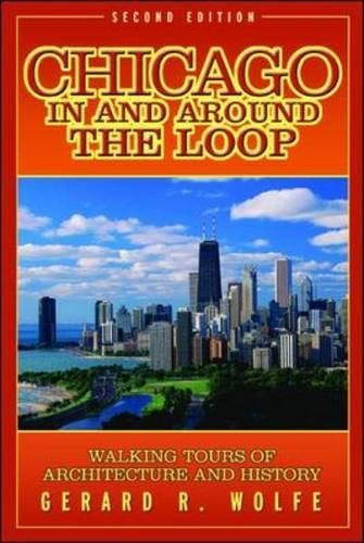 9780071422369: Chicago In and Around the Loop : Walking Tours of Architecture and History