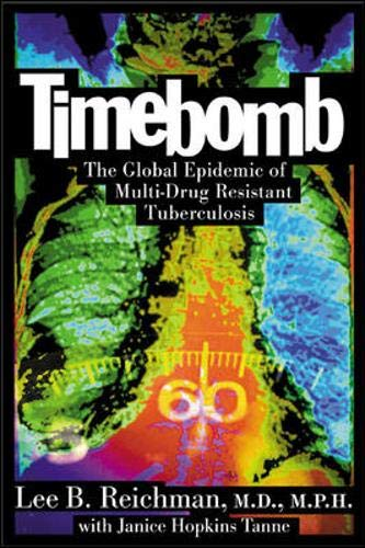 9780071422505: Timebomb : The Global Epidemic of Multi-Drug Resistant Tuberculosis