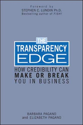 9780071422543: The Transparency Edge: How Credibility Can Make or Break You in Business