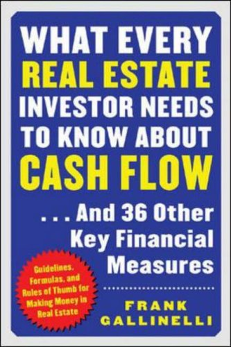 9780071422574: What Every Real Estate Investor Needs to Know About Cash Flow...And 36 Other Key FInancial Measures: Guidelines, Formulas, and Rules of Thumb for Making Money in Real Estate