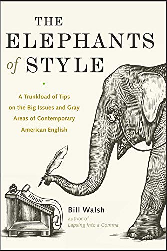 9780071422680: The Elephants of Style: A Trunkload of Tips on the Big Issues and Gray Areas of Contemporary American English