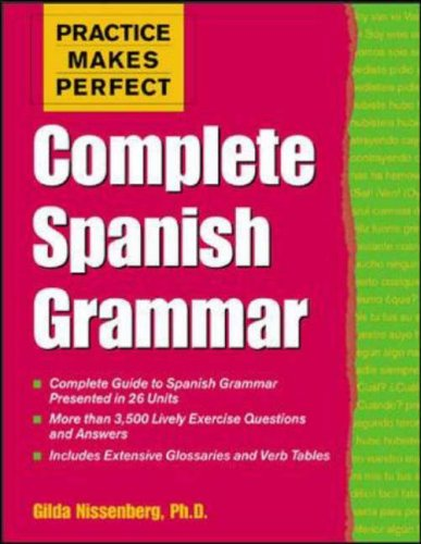 9780071422703: Practice Makes Perfect: Complete Spanish Grammar (Practice Makes Perfect Series)