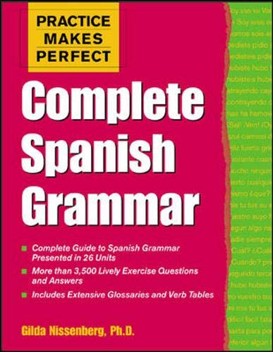 9780071422703: Practice Makes Perfect: Complete Spanish Grammar