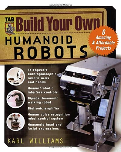 9780071422741: Build Your Own Humanoid Robots : 6 Amazing and Affordable Projects (TAB Robotics)