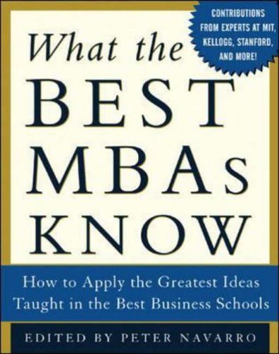 9780071422758: What the Best MBAs Know: How to Apply the Greatest Ideas Taught in the Best Business Schools (Career (Exclude VGM))