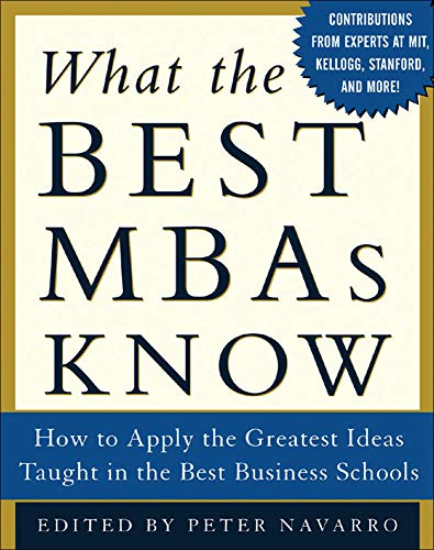What the Best MBAs Know: How to: Peter Navarro