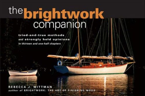 9780071422772: The Brightwork Companion: Tried-and-True Methods and Strongly Held Opinions in Thirteen and One-Half Chapters