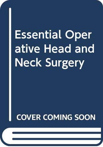 9780071422789: Essential Operative Head and Neck Surgery