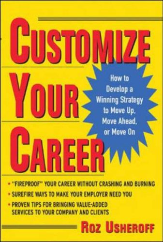 9780071422796: Customize Your Career: How to Develop a Winning Strategy to Move Up, Move Ahead, or Move On