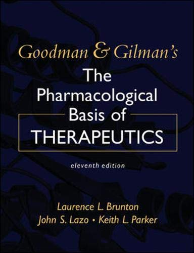 9780071422802: Goodman & Gilman's The Pharmacological Basis of Therapeutics, Eleventh Edition