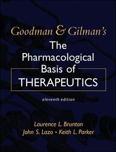 Goodman & Gilman's The Pharmacological Basis of: Laurence Brunton, John