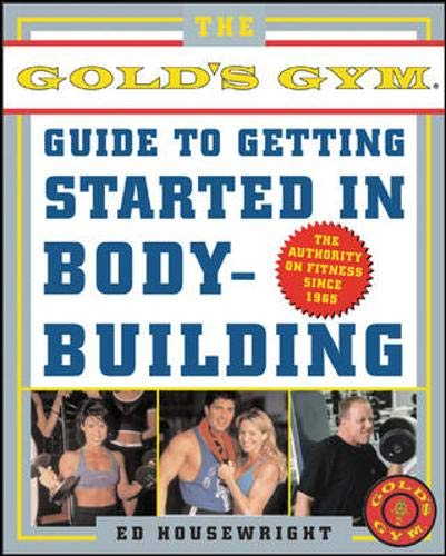 9780071422840: The Gold's Gym Guide to Getting Started in Bodybuilding