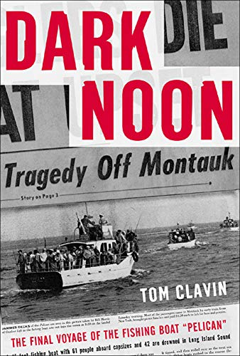 Dark Noon: The Final Voyage Of The Fishing Boat Pelican: Clavin, Tom
