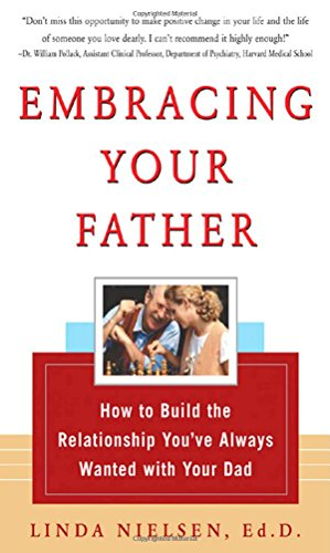 9780071423038: Embracing Your Father: How to Build the Relationship You Always Wanted with Your Dad
