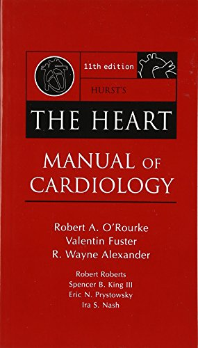 Hurst's The Heart Manual of Cardiology (9780071423052) by Robert O'Rourke; Valentin Fuster; R. Alexander; Robert Roberts; Spencer King; Ira Nash; Eric Prystowsky