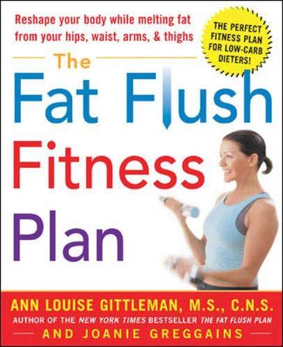 9780071423120: The Fat Flush Fitness Plan