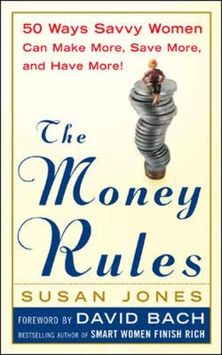 9780071423649: The Money Rules : 50 Ways Savvy Women Can Make More, Save More, and Have More