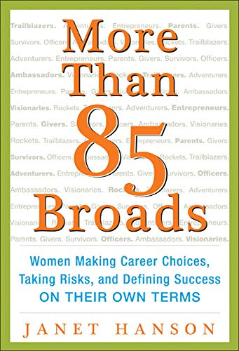 9780071423687: More Than 85 Broads: Women Making Career Choices, Taking Risks, and Defining Success - On Their Own Terms