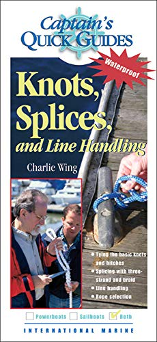 Captain's QuickGuides: Knots, Splices, and Line Handling (0071423702) by Charlie Wing