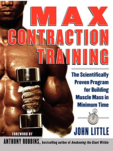 9780071423953: Max Contraction Training : The Scientifically Proven Program for Building Muscle Mass in Minimum Time