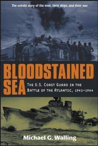 9780071424011: Bloodstained Sea : The U.S. Coast Guard in the Battle of the Atlantic, 1941-1944