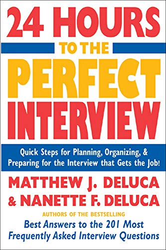 9780071424035: 24 Hours to the Perfect Interview : Quick Steps for Planning, Organizing, and Preparing for the Interview that Gets the Job