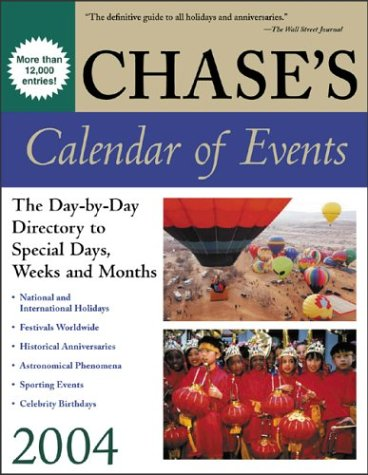 9780071424059: Chase's Calendar of Events 2004 : The Day-to-Day Directory to Special Days, Weeks, and Months