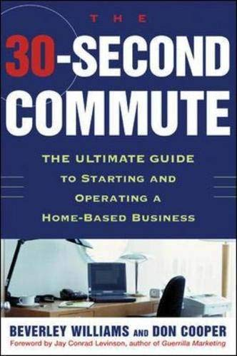 9780071424066: The 30 Second Commute : The Ultimate Guide to Starting and Operating a Home-Based Business