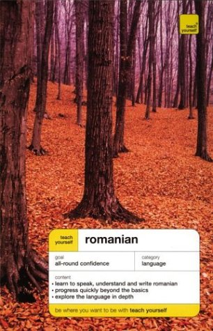 Teach Yourself Romanian Complete Course (Book Only): Alexandrescu, Yvonne, Deletant,