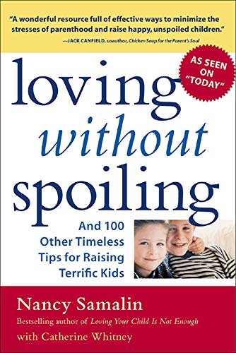 9780071424929: Loving without Spoiling : And 100 Other Timeless Tips for Raising Terrific Kids