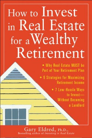 9780071425209: How to Invest in Real Estate for a Wealthy Retirement