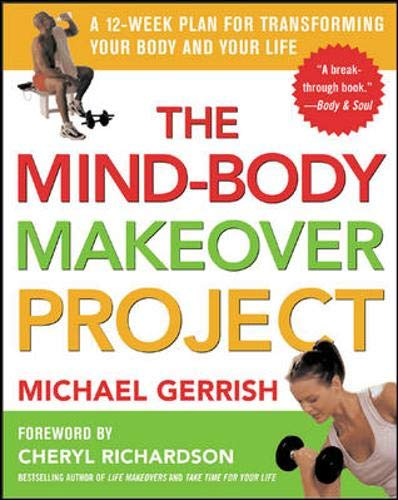 9780071425285: The Mind-Body Makeover Project : A 12-Week Plan for Transforming Your Body and Your Life