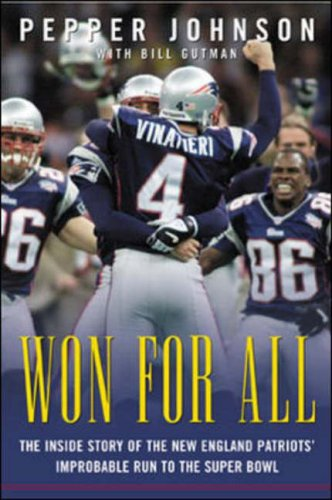 9780071425292: Won for All : The Inside Story of the New England Patriots' Improbable Run to the Super Bowl