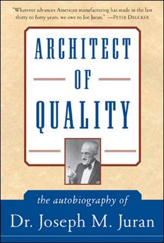 9780071426107: Architect of Quality: The Autobiography of Dr. Joseph M. Juran