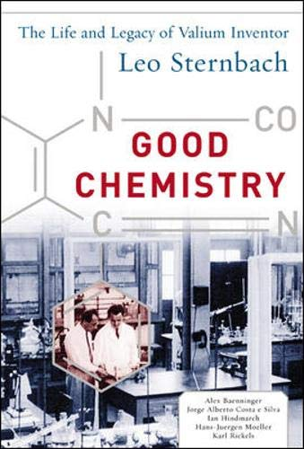 9780071426176: Good Chemistry: The Life and Legacy of Valium Inventor Leo Sternbach