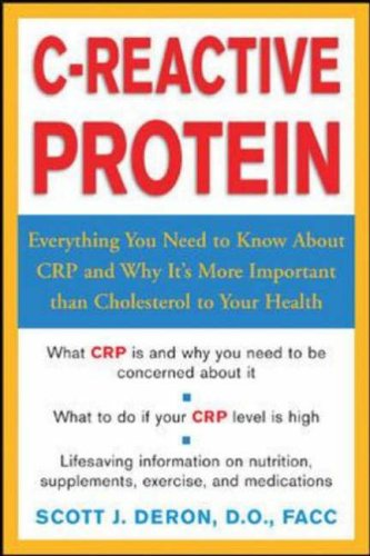 9780071426428: C-Reactive Protein: Everthing You Need to Know About It and Why It's More Important Than Cholesterol to Your Health: Everything You Need to Know About ... Important Than Cholesterol to Your Health