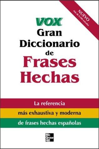 9780071426459: Vox Gran Diccionario De Frases Hechas: Vox Dictionary of Spanish Idioms