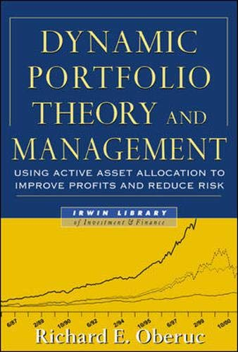 9780071426695: Dynamic Portfolio Theory and Management: Using Active Asset Allocation to Improve Profits and Reduce Risk (McGraw-Hill Library of Investment and Finance)