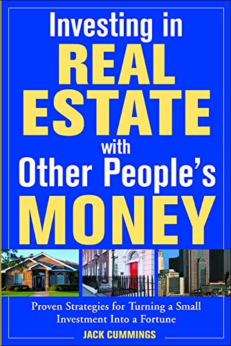 9780071426701: Investing in Real Estate With Other People's Money: Proven Strategies for Turning a Small Investment into a Fortune
