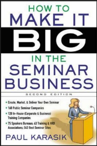 9780071426831: How to Make it Big in the Seminar Business