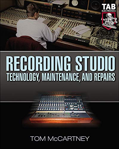 9780071427265: Recording Studio Technology, Maintenance, and Repairs : Everything You Need to Properly Care for Your Equipment