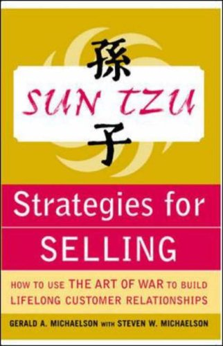 9780071427302: Sun Tzu Strategies for Selling: How to Use The Art of War to Build Lifelong Customer Relationships