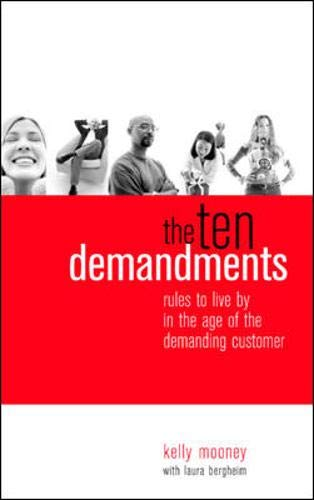 9780071427357: The Ten Demandments: Rules to Live By in the Age of the Demanding Customer