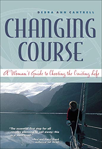 9780071427890: Changing Course: A Woman's Guide to Choosing the Cruising Life (International Marine-RMP)