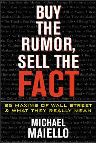 9780071427951: Buy the Rumor, Sell the Fact: 85 Maxims of Investing and What They Really Mean
