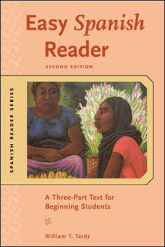 Easy Spanish Reader: A Three-part Text for: William T. Tardy